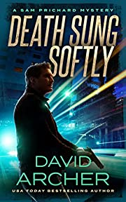 Death Sung Softly - A Sam Prichard Mystery Thriller