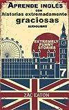 Aprende inglés con historias extremadamente graciosas - Extremely Funny Stories + AUDIOLIBRO GRATUITO: Broken Flowers