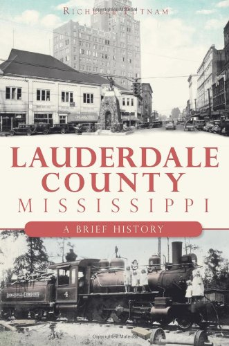 Lauderdale County, Mississippi:: A Brief History