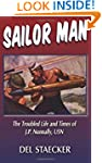 Sailor Man: The Troubled Life and Tim...