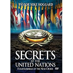 Secrets At The United Nations: Fountainhead of the New World Order
