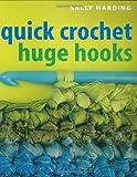 Quick Crochet: Huge Hooks