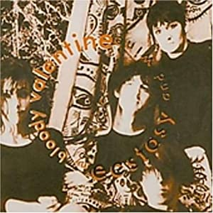 My Bloody Valentine - Ecstacy And Wine