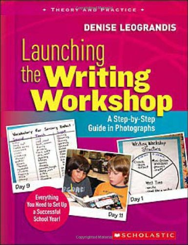Launching the Writing Workshop: A Step-by-Step Guide in...