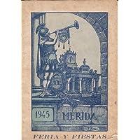MERIDA 1945: Feria y Fiestas