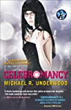 Celebromancy (Ree Reyes series Book 2) by Michael R. Underwood
