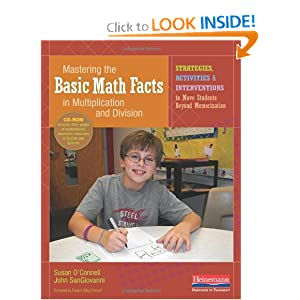 Mastering the Basic Math Facts in Multiplication and Division: Strategies, Activities & Interventions to Move Students Beyond Memorization