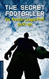 The Secret Footballer: Ein Premier-League-Profi packt aus