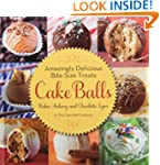 Cake Balls: Amazingly Delicious Bite-...