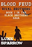 Blood Feud - Rival Brothers: An action-packed western adventure (Blood Feud - the Slack Brothers Saga Book 1)