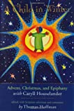 A Child in Winter: Advent, Christmas, and Epiphany with Caryll Houselander