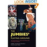The Jumbies' Playing Ground: Old World Influences on Afro-Creole Masquerades in the Eastern Caribbean (Folklore...