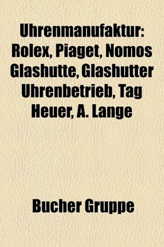 uhrenmanufaktur-rolex-piaget-nomos-glashutte-glashutter-uhrenbetrieb-tag-heuer-a-lange-sohne-audemar