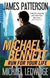 James Patterson Run for Your Life (Michael Bennett)