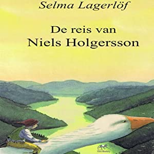 De reis van Niels Holgersson [The Journey of Niels Holgersson] Audiobook