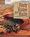 Rudy Rides the Rails: A Depression Era Story (Tales of Young America)