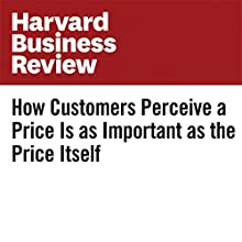 How Customers Perceive a Price Is as Important as the Price Itself Other by Sandeep Heda, Stephen Mewborn, Stephen Caine Narrated by Fleet Cooper