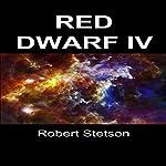 Red Dwarf IV | Robert Stetson