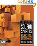 Joe Celko's SQL for Smarties, Fourth Edition: Advanced SQL Programming (The Morgan Kaufmann Series in Data Management Syst...