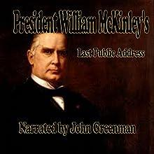 President William McKinley's Last Public Address (       UNABRIDGED) by William McKinley Narrated by John Greenman