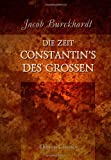 Die Zeit Constantin's des Grossen (German Edition) (0543906108) by Burckhardt, Jacob