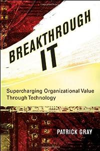 "Cover of ""Breakthrough IT: Supercharging ..."