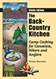 The Back-Country Kitchen: Camp Cooking for Canoeists, Hikers and Anglers