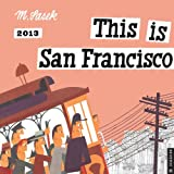 This is San Francisco 2013 Wall Calendar