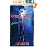 Small Town: Hidden Secrets II Revenge Krista Crowley, Laura Clarke and Alisha Hackett