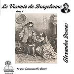 Le vicomte de Bragelonne 1 (Les trois mousquetaires 3.1) | Alexandre Dumas