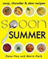 SPOON: Soup, Stew & Chowder Recipes (Summer) (Cooking in Season)