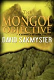 The Mongol Objective (Morpheus Initiative Book 2)