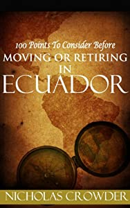 100 Points to Consider Before Moving or Retiring in Ecuador from Crowder Publications