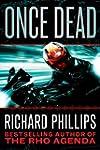 Once Dead (A Rho Agenda Novel Book 1)