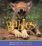 Northwest Animal Babies (1570611440) by Wolfe, Art