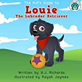Louie the Labrador Retriever (A Puppy's New Home ) (Volume 2)