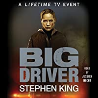 Big Driver (       UNABRIDGED) by Stephen King Narrated by Jessica Hecht