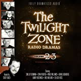 Various Authors The Twilight Zone Radio Dramas, Volume 23