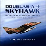 Douglas A-4 Skyhawk: Attack & Close-Support Fighter Bomber