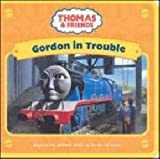 Gordon in Trouble (Thomas & Friends) (0603562817) by Awdry, W