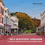 img - for Self-Sufficient Urbanism: A Vision of Contraction for the Non-Distant Future book / textbook / text book