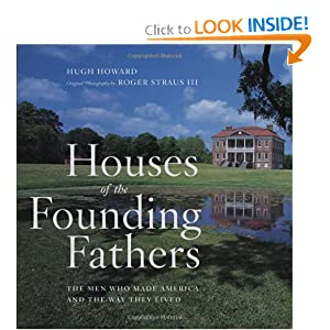 Houses of the Founding Fathers Hugh Howard and Roger Straus III