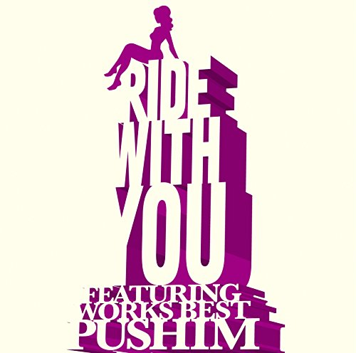 Ride With You~Featuring Works Best~