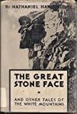 The Great Stone Face and Other Tales of the White Mountains with Illustrations