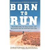 Born to Run: The Rise of Ultra-running and the Super-athlete Tribeby Christopher McDougall