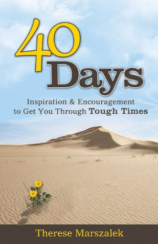 40 Days: Inspiration And Encouragement To Get You Through Tough Times