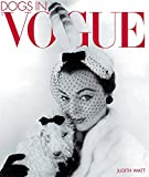 """Dogs in """"Vogue"""": A Century of Canine Chic"""