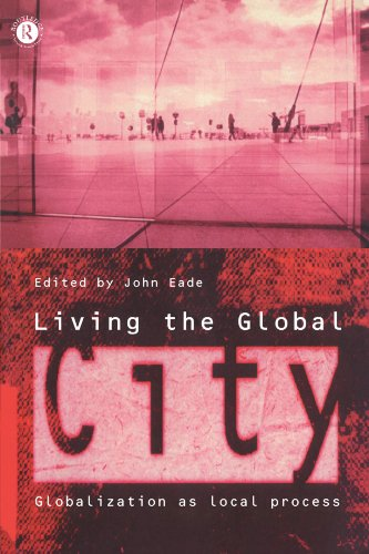 Living the Global City: Globalization as Local Process