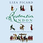 Restoration London: Everyday Life in the 1660s | Liza Picard