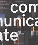 img - for Communicate!: Independent British Graphic Design Since the Sixties book / textbook / text book